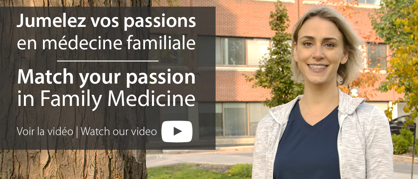 Match your passion in Family Medicine at uOttawa. Watch our video!