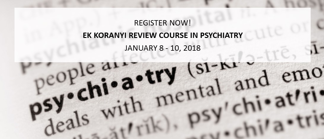 E.K. Koranyi Review Course in Psychiatry