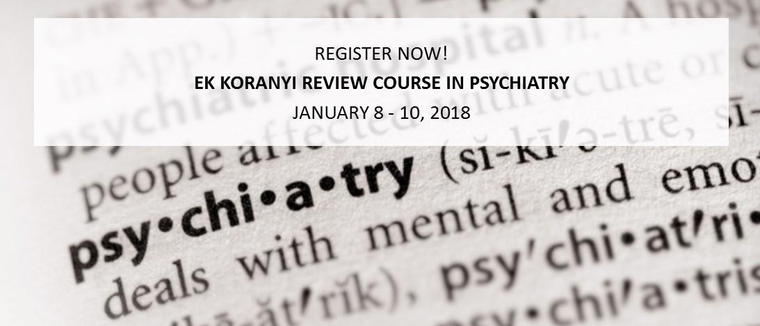 E.K. Koranyi Review Course in Psychiatry