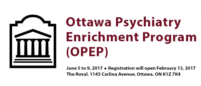 Ottawa Psychiatry Enrichment Program, June 5 to 9, 2017