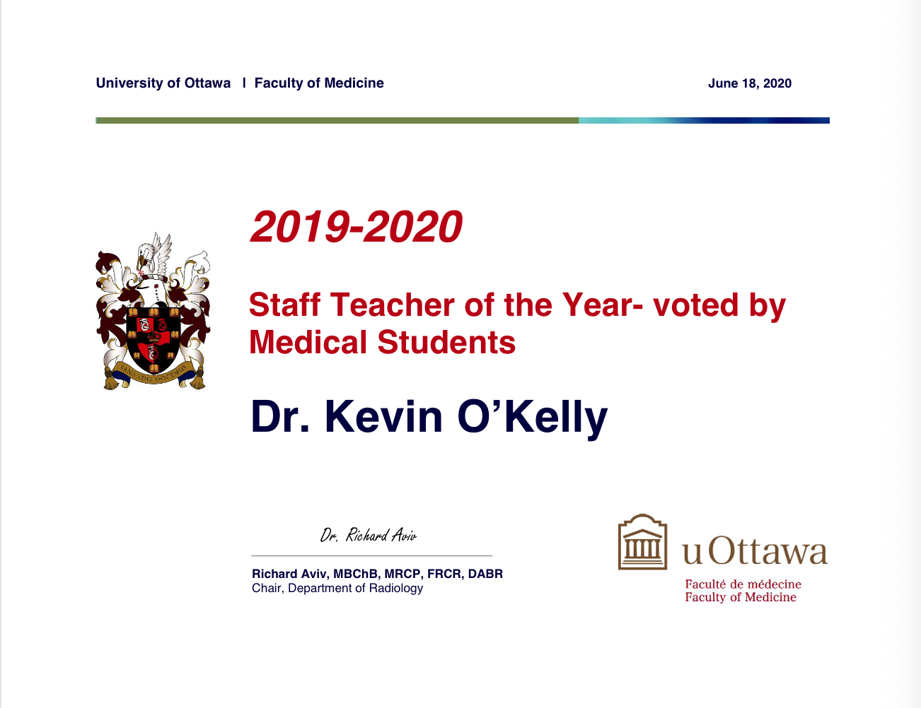 2019-2020 Staff Teacher of the Year - Voted by the Medical Students. Winner is Dr. Kevin O'Kelly