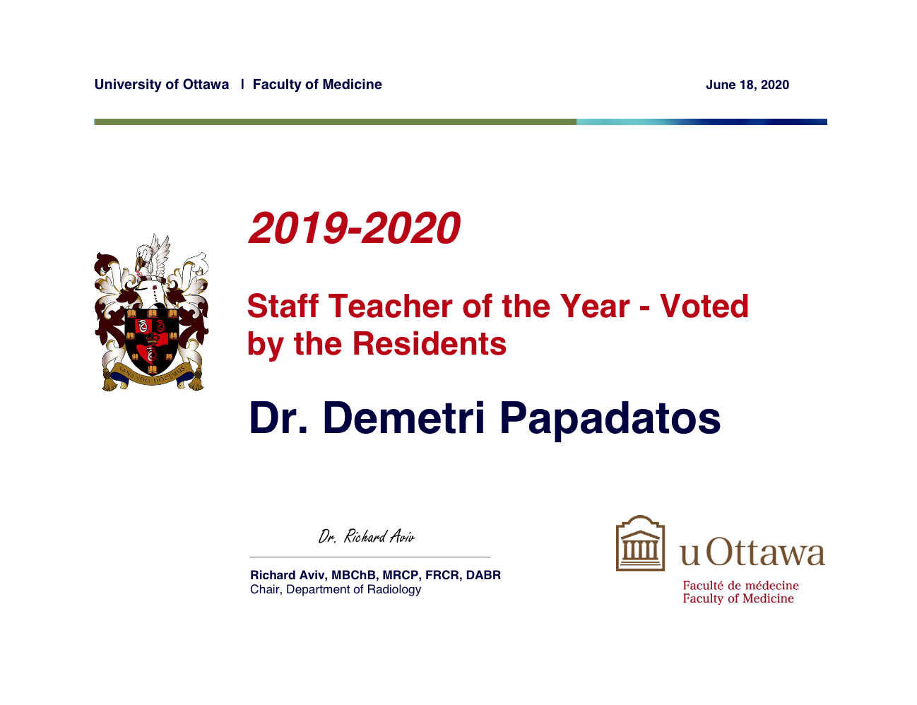2019-2020 Staff Teacher of the Year - Voted by the Residents. Winner is Dr. Demetri Papadatos