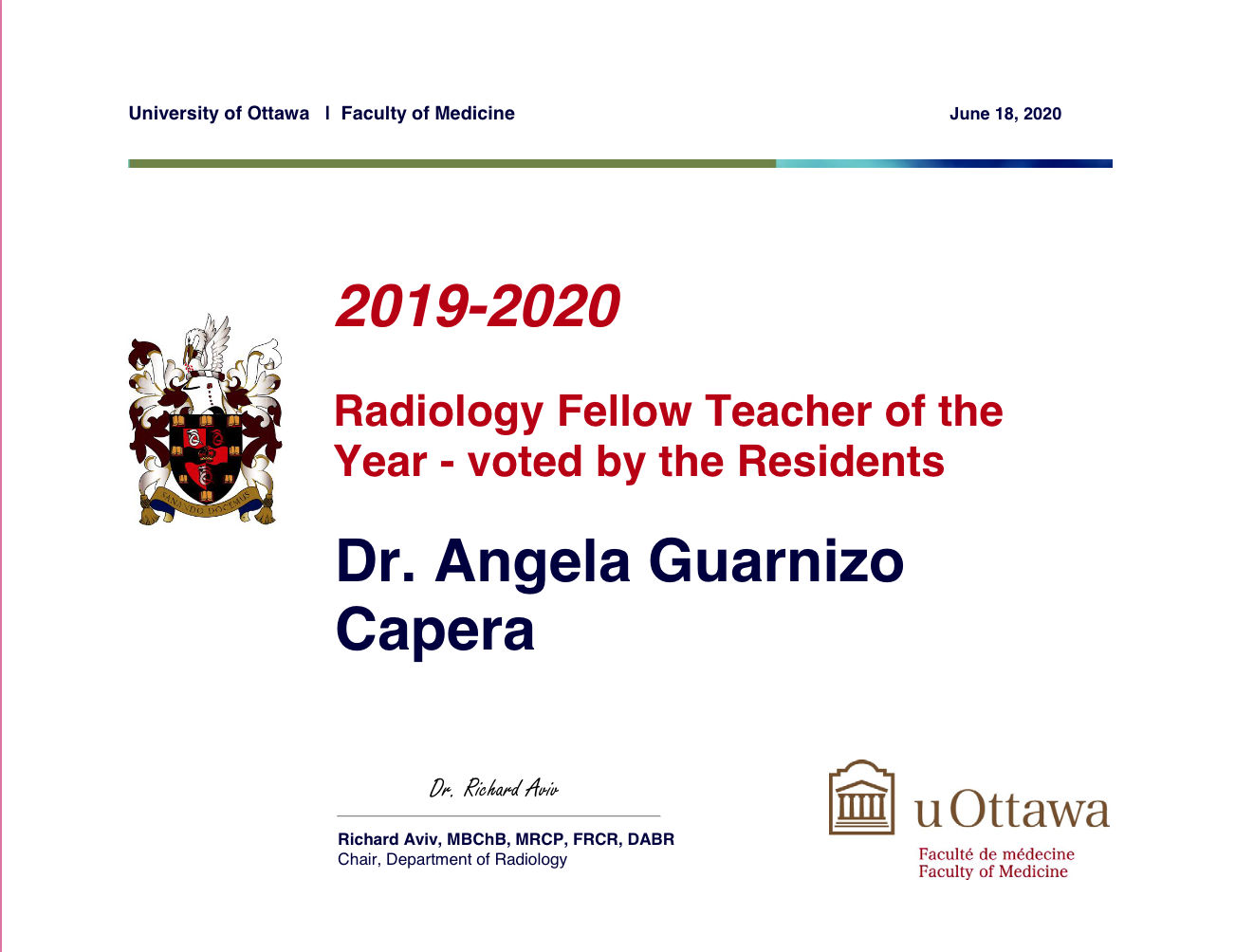 2019-2020 Fellow Teacher of the Year - Voted by the Residents. Winner is Dr. Angela Guarnizo Capera
