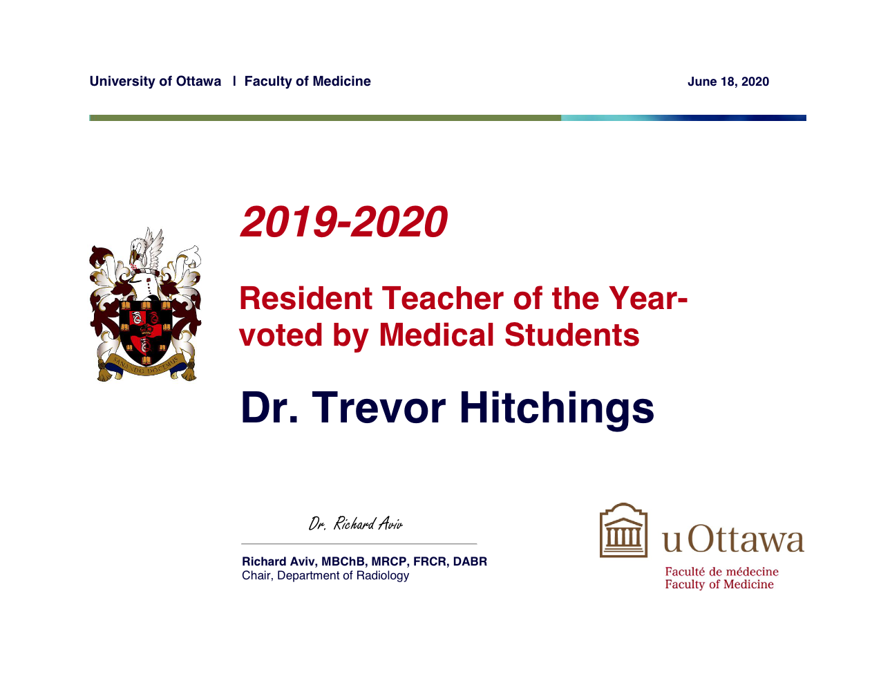2019-2020 Resident Teacher of the Year - Voted by Medical Students. Winner is Dr. Trevor Hitchings