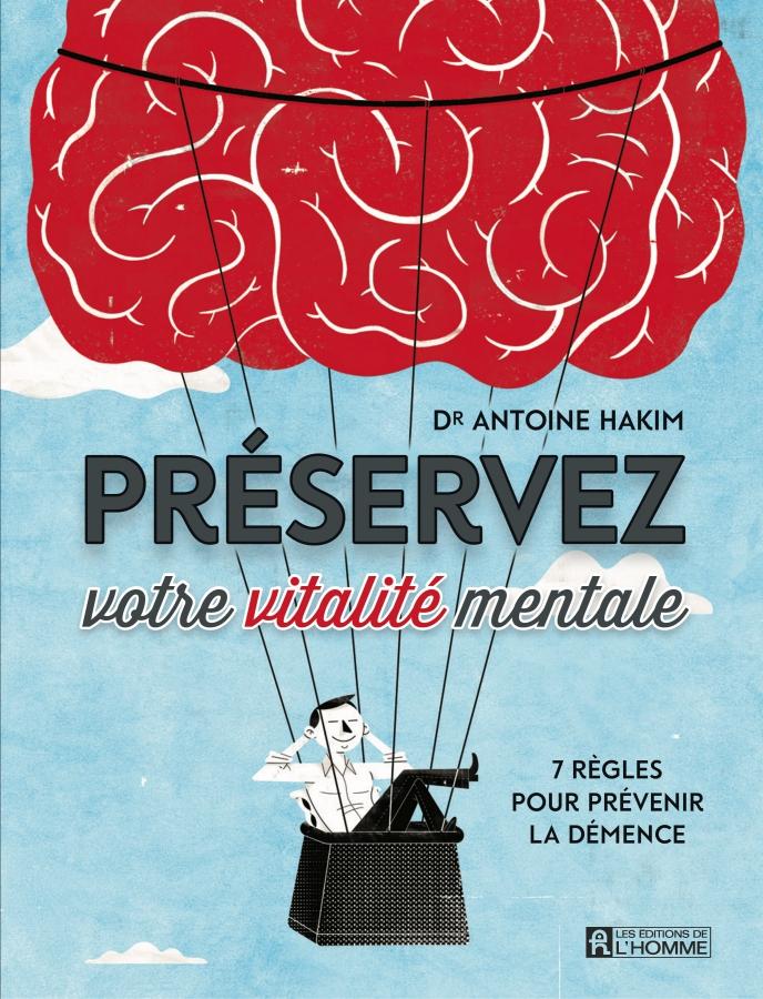 Photo of Dr. Antoine Hakim's new book, Préservez votre vitalité mentale.