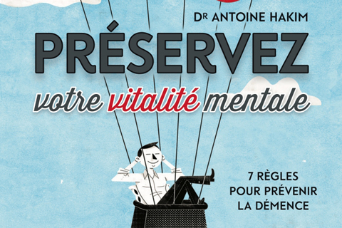 Dr. Antoine Hakim shares seven rules for preventing dementia in his new book,Préservez votre vitalité mentale.