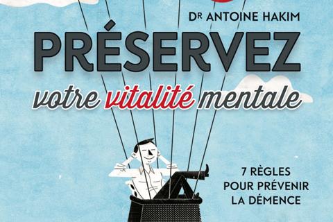 Dr. Antoine Hakim shares seven rules for preventing dementia in his new book,Préservez votre vitalité mentale.
